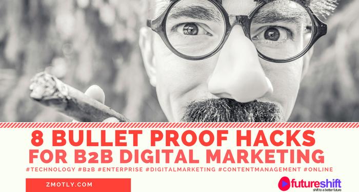 8 Bullet Proof Hacks for Enterprise Digital Marketing Strategy