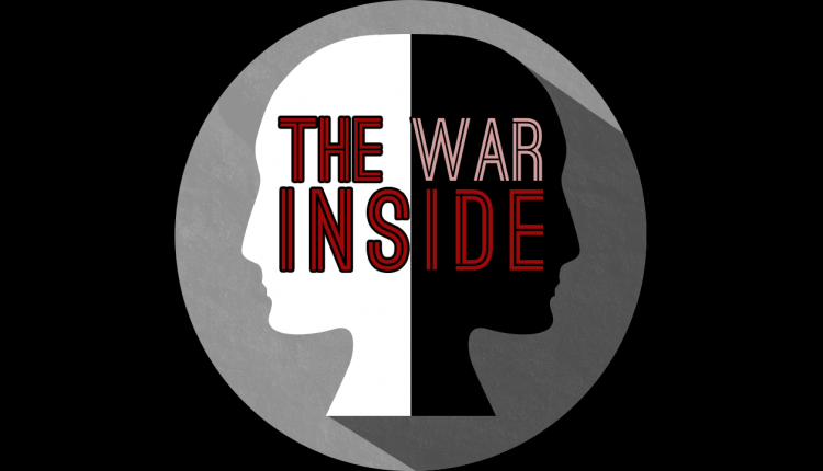 The War Inside – Its Difficult to Fight Within Yourself