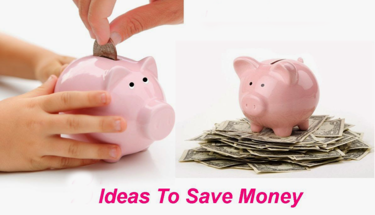 Good Ideas to Save Money
