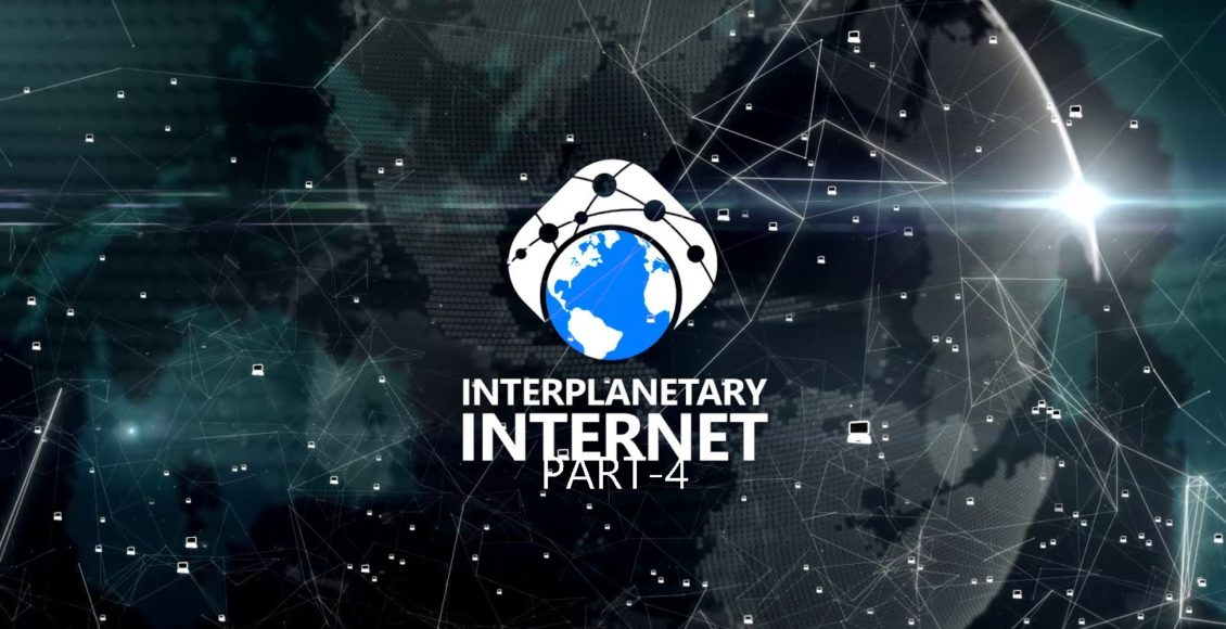 Interplanetary Internet (Part-4)