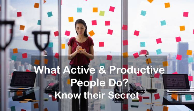 Things Active and Productive People Do Every Day