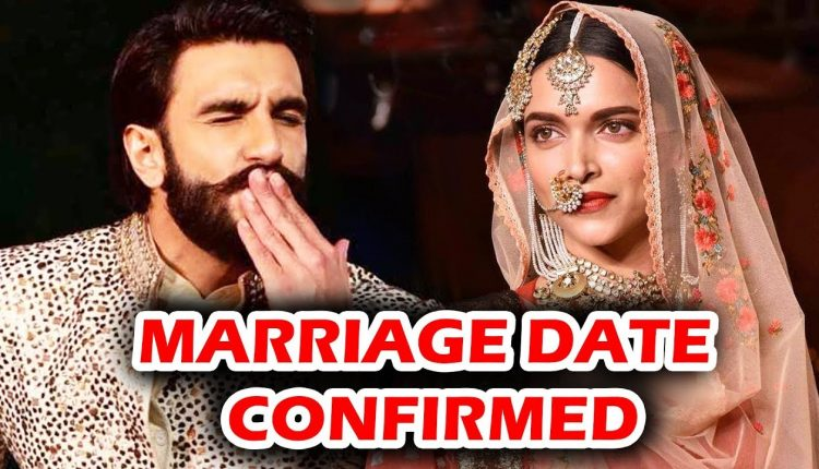 Here is a Good News – Deepika Padukone And Ranveer Singh Marriage Date is Confirmed